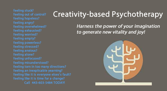 Creativity-based psychotherapy - harness the power of your imagination to generate new vitality and joy in your life.